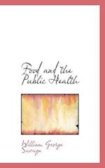 Food and the Public Health af William George Savage