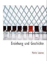 Erziehung Und Geschichte af Moritz Lazarus