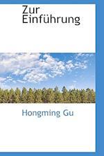 Zur Einfuhrung af Hongming Gu