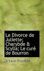 Le Divorce de Juliette; Charybde & Scylla; Le Cur de Bourron