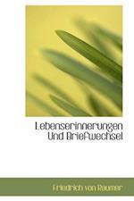 Lebenserinnerungen Und Briefwechsel af Friedrich Von Raumer