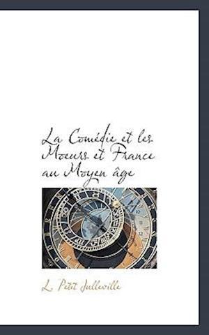 La Comédie et les Moeurs et France au Moyen âge