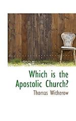 Which Is the Apostolic Church? af Thomas Witherow