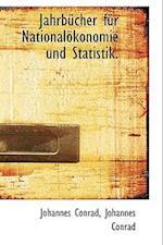Jahrbucher Fur Nationalokonomie Und Statistik. af Johannes Conrad