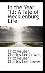 In the Year '13: A Tale of Mecklenburg Life