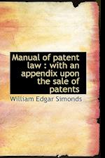 Manual of Patent Law af William Edgar Simonds