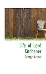 Life of Lord Kitchener af George Arthur