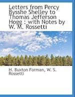 Letters from Percy Bysshe Shelley to Thomas Jefferson Hogg af W. S. Rossetti, H. Buxton Forman