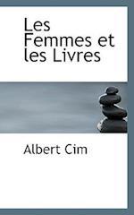 Les Femmes Et Les Livres af Albert Cim