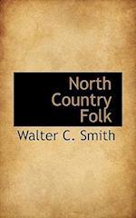 North Country Folk af Walter C. Smith