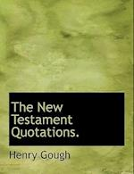 The New Testament Quotations. af Henry Gough