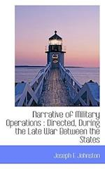 Narrative of Military Operations af Joseph Eggleston Johnston
