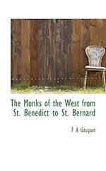 The Monks of the West from St. Benedict to St. Bernard af F. A. Gasquet