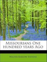 Missourians One Hundred Years Ago af Walter Barlow Stevens