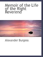 Memoir of the Life of the Right Reverend af Alexander Burgess