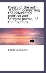 Poetry of the Anti-Jacobin af Charles Edmonds