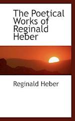The Poetical Works of Reginald Heber af Reginald Heber