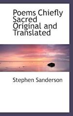 Poems Chiefly Sacred Original and Translated af Stephen Sanderson