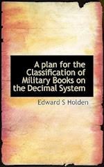 A Plan for the Classification of Military Books on the Decimal System