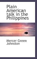 Plain American Talk in the Philippines af Mercer Green Johnston