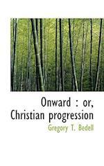Onward af Gregory T. Bedell