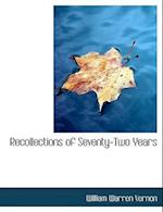 Recollections of Seventy-Two Years af VERNON
