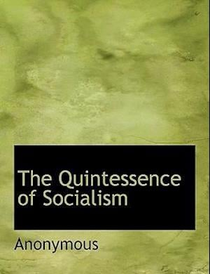 The Quintessence of Socialism