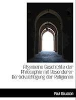 Allgemeine Geschichte Der Philosophie Mit Besonderer Berucksichtigung Der Religionen af Paul Deussen