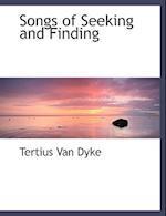 Songs of Seeking and Finding af Tertius Van Dyke