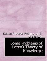 Some Problems of Lotze's Theory of Knowledge af Edwin Proctor Robins, J. E. Creighton