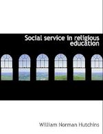 Social Service in Religious Education af William Norman Hutchins