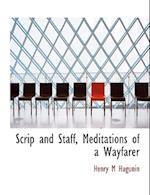 Scrip and Staff, Meditations of a Wayfarer af Henry M. Hugunin