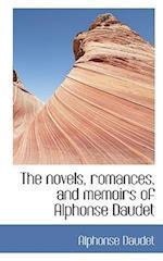 The Novels, Romances, and Memoirs of Alphonse Daudet af Daudet