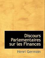 Discours Parlementaires Sur Les Finances af Henri Germain