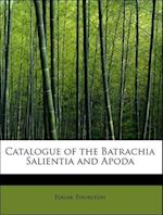 Catalogue of the Batrachia Salientia and Apoda af Edgar Thurston