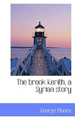 The Brook Kerith, a Syrian Story