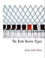 The Book Review Digest af Justina Leavitt Wilson