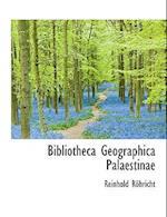 Bibliotheca Geographica Palaestinae af Reinhold Rhricht, Reinhold Rohricht