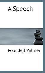 A Speech af Diana Palmer, Roundell Palmer