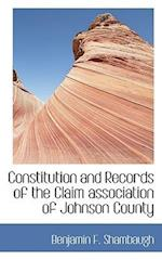 Constitution and Records of the Claim Association of Johnson County af Benjamin Franklin Shambaugh