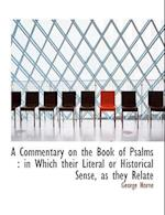 A Commentary on the Book of Psalms af George Horne