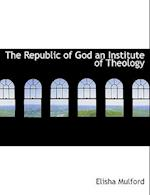 The Republic of God an Institute of Theology af Elisha Mulford