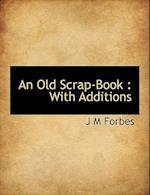 An Old Scrap-Book af J. M. Forbes
