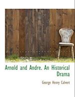 Arnold and Andr . an Historical Drama