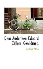 Dem Andenken Eduard Zellers Gewidmet.