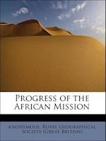Progress of the African Mission af Anonymous