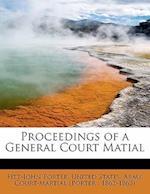 Proceedings of a General Court Matial af Fitz John Porter