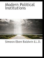 Modern Political Institutions af Simeon Eben Baldwin