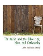 The Koran and the Bible af John Muehleisen arnold