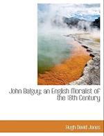 John Balguy; An English Moralist of the 18th Century af Hugh David Jones